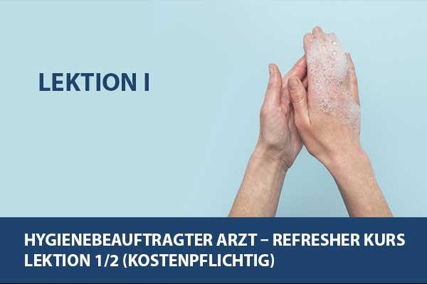 Hygienebeauftragter Arzt – Refresher Kurs Lektion 1/2 (kostenpflichtig) November 2021