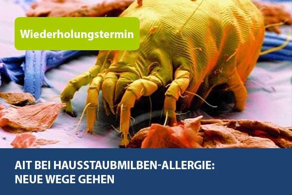 AIT bei Hausstaubmilben-Allergie: Neue Wege gehen (23. Oktober)