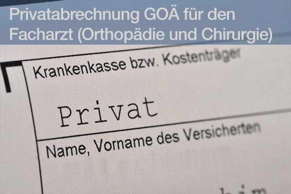 Privatabrechnung GOÄ für den Facharzt (Orthopädie und Chirurgie) zertifiziert durch die Bayerische Landesärztekammer mit 2CME-Punkten Privatabrechnung GOÄ für den Facharzt (Orthopädie und Chirurgie) zertifiziert durch die Bayerische Landesärztekammer mit 2CME-Punkten