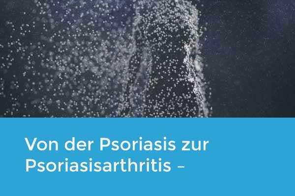 Von der Psoriasis zur Psoriasisarthritis – Herausforderung Früherkennung