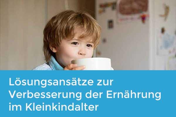 Ernährung im Kleinkindalter – Lösungsansätze zur Verbesserung