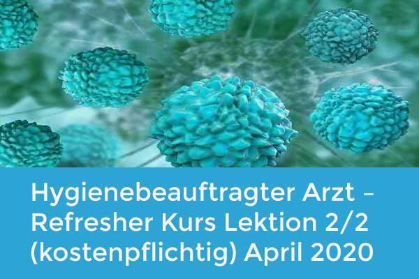 Hygienebeauftragter Arzt – Refresher Kurs Lektion 2/2 (kostenpflichtig) April 2020