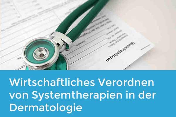 Wirtschaftliches Verordnen von Systemtherapien in der Dermatologie