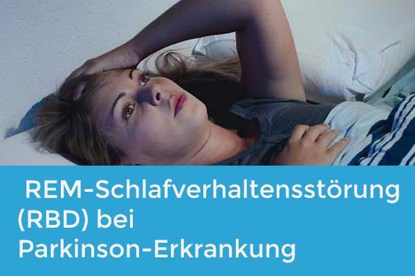 REM-Schlafverhaltensstörung (RBD) bei Parkinson-Erkrankung