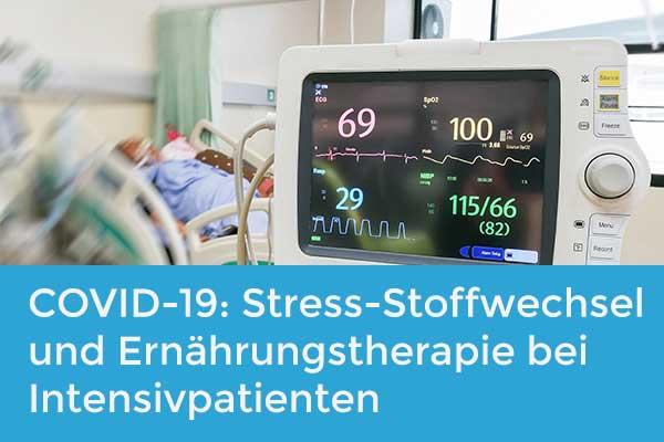 COVID-19: Stress-Stoffwechsel und Ernährungstherapie bei Intensivpatienten