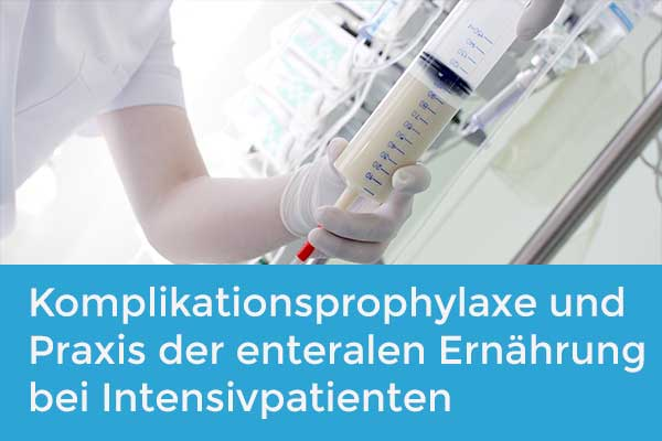 COVID 19:  Komplikationsprophylaxe und Praxis der enteralen Ernährung bei Intensivpatienten