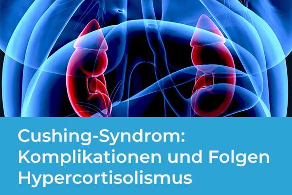 Cushing-Syndrom: Akute Komplikationen und Folgen des Hypercortisolismus