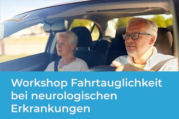 Workshop Fahrtauglichkeit bei neurologischen Erkrankungen