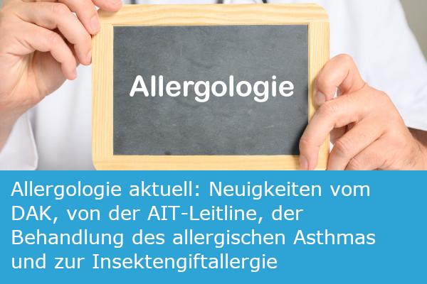Allergologie aktuell: Neuigkeiten vom DAK, von der AIT-Leitlinie, der Behandlung des allergischen Asthmas und zur Insektengiftallergie