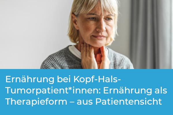 Ernährung bei Kopf-Hals-Tumorpatient*innen: Ernährung als Therapieform – aus Patientensicht